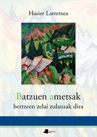 Batzuek Ametsak - Bertzeen Zelai Zulatuak Dira - Hasier Larretxea