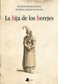 La hija de los herejes - Ander Berrojalbiz / Joseba Sarrionandia