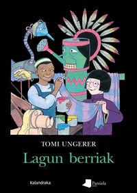 Lagun Berriak - Tomi Ungerer