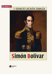 Simon Bolivar - Jose Ignacio Lacasta Zabalza