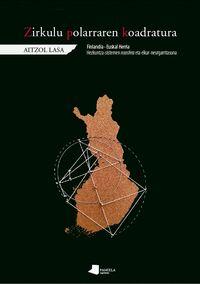 Zirkulu Polarraren Koadratura - Finlandia-Euskal Herria. Hezkuntza-Sistemen Noosfera Eta Elkar-Neurgarritasuna - Aitzol Lasa