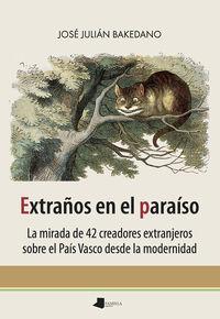 EXTRAÑOS EN EL PARAISO - LA MIRADA DE 42 CREADORES EXTRANJEROS SOBRE EL PAIS VASCO DESDE LA MODERNIDAD