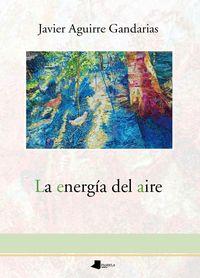La energia del aire - Javier Aguirre Gandarias