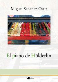 El piano de holderlin - Miguel Sanchez-Ostiz
