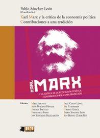 Karl Marx Y La Critica De La Economia Politica - Contribuciones A Una Tradicion - Pablo Sanchez Leon (coord. )
