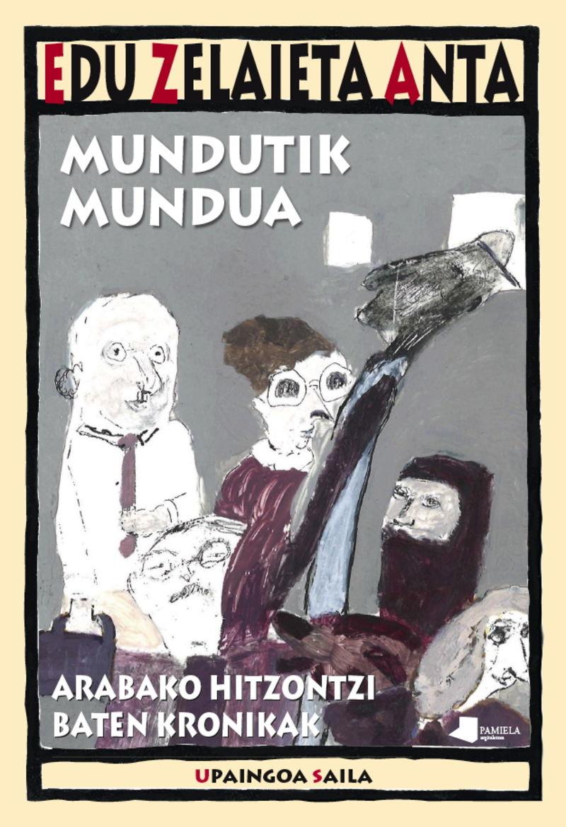 mundutik mundura - arabako hitzontzi baten kronikak - Edu Zelaieta Anta