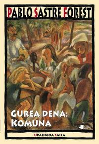 Gurea Dena: Komuna - Pablo Sastre Forest
