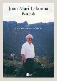 Bertsoak - Juan Mari Lekuona - Juan Mari Lekuona / Jon Kortazar (ed. ) / Paulo Kortazar (ed. )