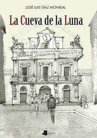 La cueva de la luna - Jose Luis Diaz Monreal