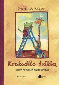 Krokodilo Txikia, Jirafa Altua Eta Neurri Kontuak - Daniela Kulot