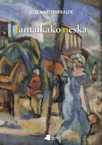 Jamaikako Neska - Joxemari Iturralde