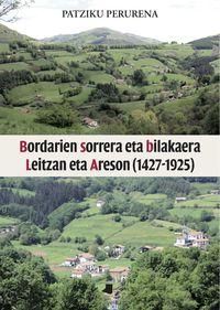 BORDARIEN SORRERA ETA BILAKAERA LEITZAN ETA ARESON (1427-1925)