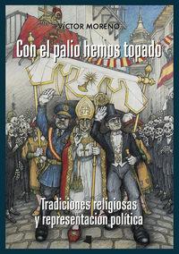 Con El Palio Hemos Topado - Tradiciones Religiosas Y Representacion Politica - Victor Moreno Bayona