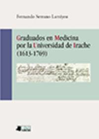 GRADUADOS EN MEDICINA POR LA UNIVERSIDAD DE IRACHE (1613-1769)