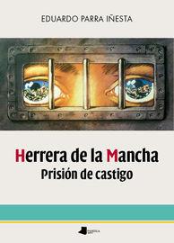Herrera De La Mancha. Prision De Castigo - Eduardo Parra Iñesta