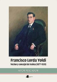 FRANCISCO LORDA YOLDI - VECINO Y CONCEJAL DE IRUÑEA (1877-1939)
