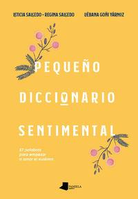 Pequeño Diccionario Sentimental - 57 Palabras Para Empezar A Amar El Euskera - Leticia Salcedo / Regina Salcedo / Liebana Goñi (il. )
