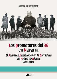 Promotores Del 36 En Navarra, Los - El Somaten Pamplones En La Dictadura De Primo De Rivera (1923-1930) - Aitor Pescador Medrano