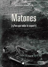 """MATONES - [""""¡PARA QUE TODOS LO SEPAN!""""]"""