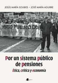 Por Un Sistema Publico De Pensiones - Etica, Critica Y Economia - Jesus Maria Soubies / Jose Maria Aguirre