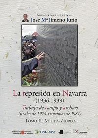 Represion En Navarra (1936-1939) , La Ii - Trabajos De Campo Y Archivo (finales De 1974-Principios De 1981) . Melida-Ziordia - Jose Maria Jimeno Jurio
