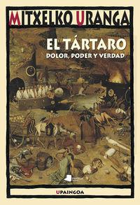 TARTARO, EL - DOLOR, PODER Y VERDAD