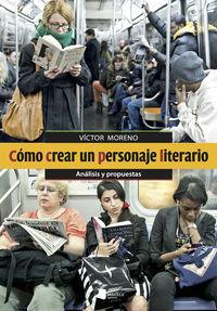 COMO CREAR UN PERSONAJE LITERARIO - ANALISIS Y PROPUESTAS