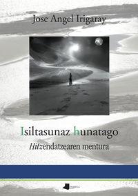 isiltasunaz hunatago - hitzendatzearen mentura - Jose Angel Irigaray