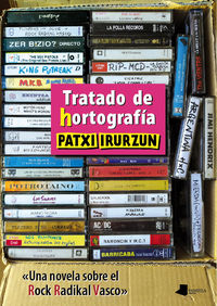 """tratado de hortografia - """"una novela sobre el rock radical vasco"""" - Patxi Irurzun"""