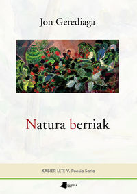 NATURA BERRIAK (XABIER LETE V. POESIA SARIA)