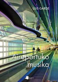 Aireportuko Musika - Luis Garde Iriarte