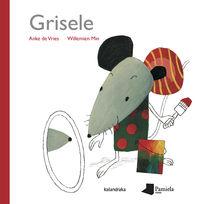 grisele - Anke De Vries / Willemien Min (il. )