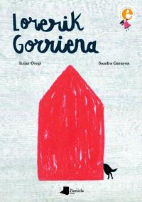 lorerik gorriena (xiv etxepare saria 2020) - Itziar Otegi Aranburu / Sandra Garayoa (il. )