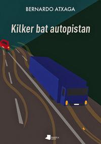 Kilker Bat Autopistan - Bernardo Atxaga