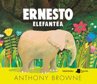 ernesto elefantea - Anthony Browne