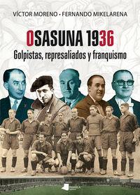 osasuna 1936 - golpistas, represaliados y franquismo - Victor Moreno / Fernando Mikelarena Peña