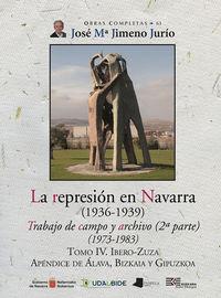 la represion en navarra (1936-1939) tomo iv. ibero-zuza - trabajo de campo y archivo (2ª parte) (1973-1983) - Jose Maria Jimeno Jurio
