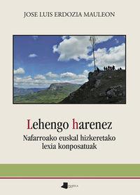 lehengo harenez - nafarroako euskal hizkeretako lexia konposatuak - Jose Luis Erdozia Mauleon