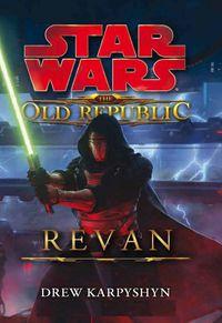 star wars the old republic revan - Drew Karpyshyn