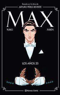 Max - Los Años 20 - Arturo Perez-Reverte / Salva Rubio / Ruben Del Rincon
