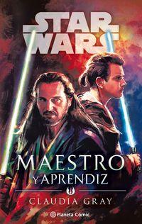 star wars maestro y aprendiz (novela) - Claudia Gray