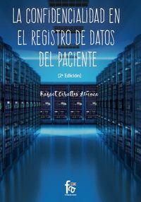 La (2 ed) confidencialidad en el registro de datos del paciente - Rafael Ceballos Atienza