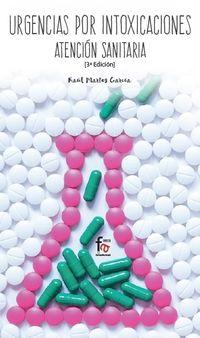(3 Ed) Urgencias Por Intoxicaciones - Atencion Sanitaria - Raul Martos Garcia