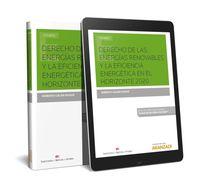 Derecho De Las Energias Renovables Y La Eficiencia Energetica En El Horizonte 2020 (duo) - Roberto Galan Vioque / Isabel Gonzalez Rios