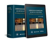 L'ADVOCACIA DE BARCELONA - 200 ANYS DE LA SEVA HISTORIA - EL COLLEGI, ELS SEUS ADVOCATS I JURISTES (DUO)