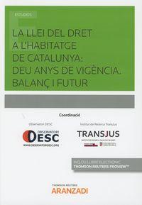 LLEI DEL DRET A L'HABITATGE DE CATALUNYA, LA: DEU ANYS DE VIGENCIA - BALANÇ I FUTUR (DUO)