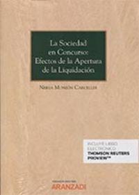 SOCIEDAD EN CONCURSO, LA - EFECTOS DE LA APERTURA DE LA LIQUIDACION (DUO)