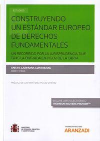 Construyendo Un Estandar Europeo De Derechos Fundamentales (duo) - Ana M. Carmona Contreras