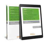 (2 ED) INVERSIONES ESPAÑOLAS EN EL EXTRANJERO: MECANISMOS DE PROTECCION (DUO)