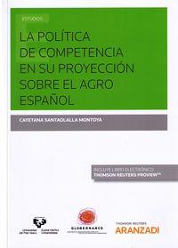 POLITICA DE COMPETENCIA EN SU PROYECCION SOBRE EL AGRO ESPAÑOL, LA (DUO)